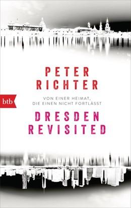 Abbildung von Richter | Dresden Revisited | 2019 | Von einer Heimat, die einen ni...