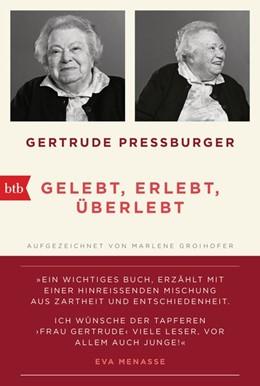 Abbildung von Pressburger / Groihofer | GELEBT, ERLEBT, ÜBERLEBT. | 2019 | Aufgezeichnet von Marlene Groi...