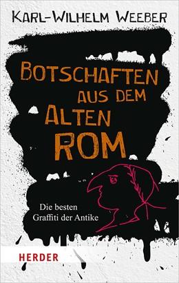 Abbildung von Weeber | Botschaften aus dem Alten Rom | 1. Auflage | 2019 | beck-shop.de