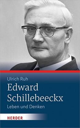 Abbildung von Ruh | Edward Schillebeeckx | 1. Auflage | 2019 | beck-shop.de