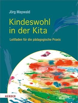 Abbildung von Maywald | Kindeswohl in der Kita | 2019 | Leitfaden für die pädagogische...