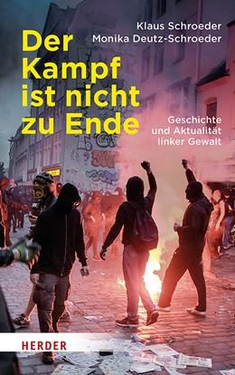 Abbildung von Schroeder / Deutz-Schroeder | Der Kampf ist nicht zu Ende | 2019 | Geschichte und Aktualität link...
