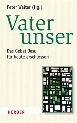 Abbildung von Walter | Vater unser | 1. Auflage | 2019 | beck-shop.de