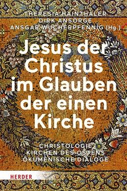 Abbildung von Hainthaler / Ansorge | Jesus der Christus im Glauben der einen Kirche | 1. Auflage | 2019 | beck-shop.de