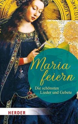Abbildung von Maria feiern | 2019 | Die schönsten Lieder und Gebet...
