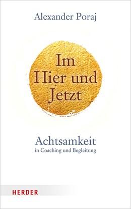 Abbildung von Poraj   Im Hier und Jetzt   2019   Achtsamkeit in Coaching und Be...