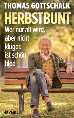Abbildung von Gottschalk | Herbstbunt | 2019 | Wer nur alt wird, aber nicht k...