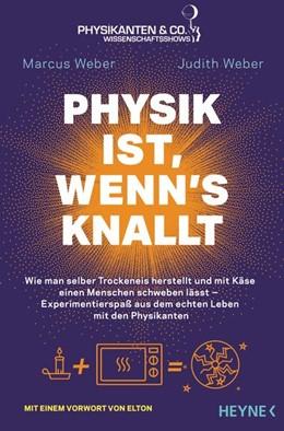 Abbildung von Weber   Physik ist, wenn's knallt   1. Auflage   2019   beck-shop.de