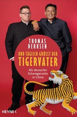 Abbildung von Derksen | Und täglich grüßt der Tigervater | 1. Auflage | 2019 | beck-shop.de