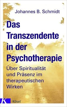 Abbildung von Schmidt | Das Transzendente in der Psychotherapie | 2019 | Über Spiritualität und Präsenz...