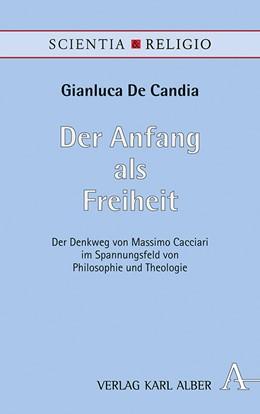 Abbildung von De Candia   Der Anfang als Freiheit   1. Auflage   2019   beck-shop.de