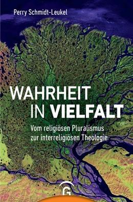 Abbildung von Schmidt-Leukel   Wahrheit in Vielfalt   2019   Vom religiösen Pluralismus zur...