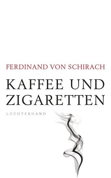 Abbildung von Schirach   Kaffee und Zigaretten   2019