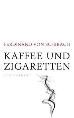 Abbildung von Schirach | Kaffee und Zigaretten | 2019