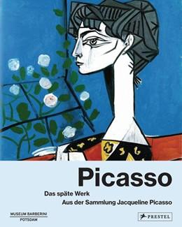 Abbildung von Westheider / Philipp | Picasso: Das späte Werk | 2019 | Aus der Sammlung Jacqueline Pi...