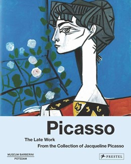 Abbildung von Westheider / Philipp | Picasso: The Late Work. | 2019 | From the Collection of Jacquel...