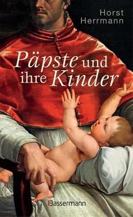 Abbildung von Herrmann | Päpste und ihre Kinder. Die etwas andere Papstgeschichte | 2019 | Wider den Zölibat