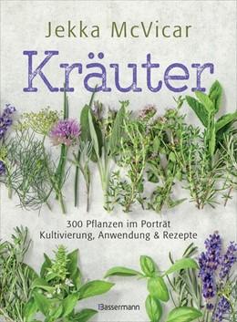 Abbildung von Mcvicar   Kräuter: 300 Pflanzen im Porträt - Kultivierung, Anwendung und Rezepte   2019  