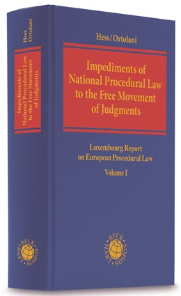 Abbildung von Hess / Ortolani | Luxembourg Report on European Procedural Law, Volume I: Impediments of National Procedural Law to the Free Movement of Judgments | 2019 | Luxembourg Report on European ...