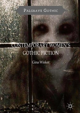 Abbildung von Wisker | Contemporary Women's Gothic Fiction | 1st ed. 2016 | 2018 | Carnival, Hauntings and Vampir...