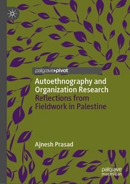 Abbildung von Prasad | Autoethnography and Organization Research | 1st ed. 2019 | 2019 | Reflections from Fieldwork in ...