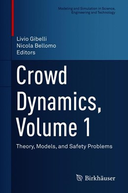 Abbildung von Gibelli / Bellomo | Crowd Dynamics, Volume 1 | 1st ed. 2018 | 2019 | Theory, Models, and Safety Pro...