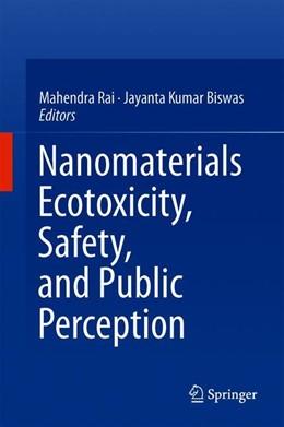 Abbildung von Rai / Biswas | Nanomaterials: Ecotoxicity, Safety, and Public Perception | 1. Auflage | 2019 | beck-shop.de