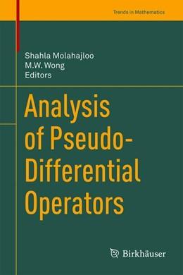 Abbildung von Molahajloo / Wong | Analysis of Pseudo-Differential Operators | 1. Auflage | 2019 | beck-shop.de