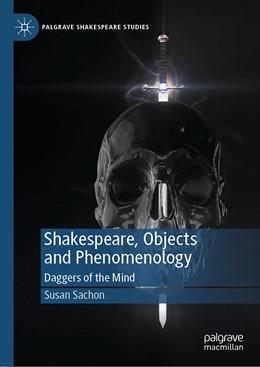Abbildung von Sachon   Shakespeare, Objects and Phenomenology   1. Auflage   2020   beck-shop.de