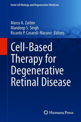 Abbildung von Zarbin / Singh / Casaroli-Marano   Cell-Based Therapy for Degenerative Retinal Disease   1st ed. 2019   2019