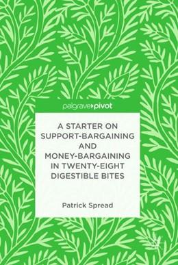 Abbildung von Spread | A Starter on Support-Bargaining and Money-Bargaining in Twenty-Eight Digestible Bites | 1. Auflage | 2019 | beck-shop.de