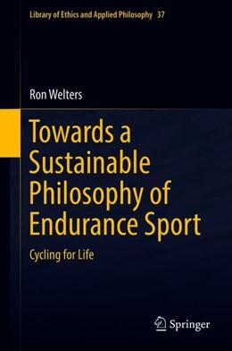 Abbildung von Welters | Towards a Sustainable Philosophy of Endurance Sport | 1. Auflage | 2019 | 37 | beck-shop.de