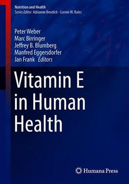Abbildung von Weber / Birringer   Vitamin E in Human Health   1. Auflage   2019   beck-shop.de