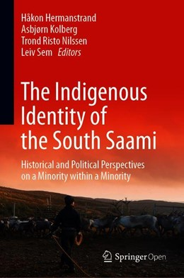 Abbildung von Hermanstrand / Kolberg / Nilssen / Sem   The Indigenous Identity of the South Saami   1st ed. 2019   2019   Historical and Political Persp...