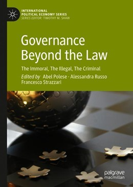 Abbildung von Polese / Russo / Strazzari | Governance Beyond the Law | 1st ed. 2019 | 2019 | The Immoral, The Illegal, The ...