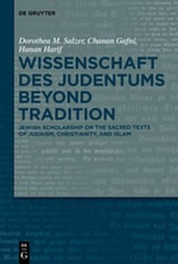 Abbildung von Salzer / Gafni / Harif | Wissenschaft des Judentums Beyond Tradition | 2019 | Jewish scholarship on the Sacr...
