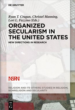 Abbildung von Cragun / Manning | Organized Secularism in the United States | 1. Auflage | 2019 | beck-shop.de