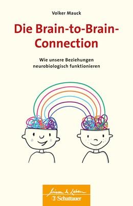 Abbildung von Mauck | Die Brain-to-Brain-Connection | 2019 | Wie unsere Beziehungen neurobi...