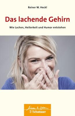 Abbildung von Heckl | Das lachende Gehirn | 1. Auflage | 2019 | beck-shop.de