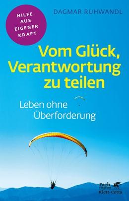Abbildung von Ruhwandl | Vom Glück, Verantwortung zu teilen | 1. Auflage | 2019 | beck-shop.de