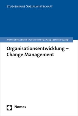 Abbildung von Wöhrle / Beck / Brandl / Funke-Steinberg / Kaegi / Schenker / Zängl | Organisationsentwicklung - Change Management | 2019