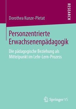 Abbildung von Kunze-Pletat   Personzentrierte Erwachsenenpädagogik   1. Auflage   2019   beck-shop.de