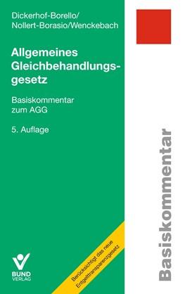 Abbildung von Dickerhof-Borello / Nollert-Borasio / Wenckebach | Allgemeines Gleichbehandlungsgesetz | 5., überarbeitete und aktualisierte Auflage | 2019 | Basiskommentar zum AGG