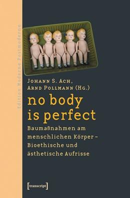 Abbildung von Ach / Pollmann | no body is perfect | 2006 | Baumaßnahmen am menschlichen K...
