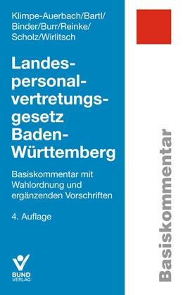 Abbildung von Klimpe-Auerbach / Bartl / Binder / Burr / Reinke / Scholz / Wirlitsch | Landespersonalvertretungsgesetz Baden-Württemberg | 4., aktualisierte Auflage | 2019 | Basiskommentar mit Wahlordnung...