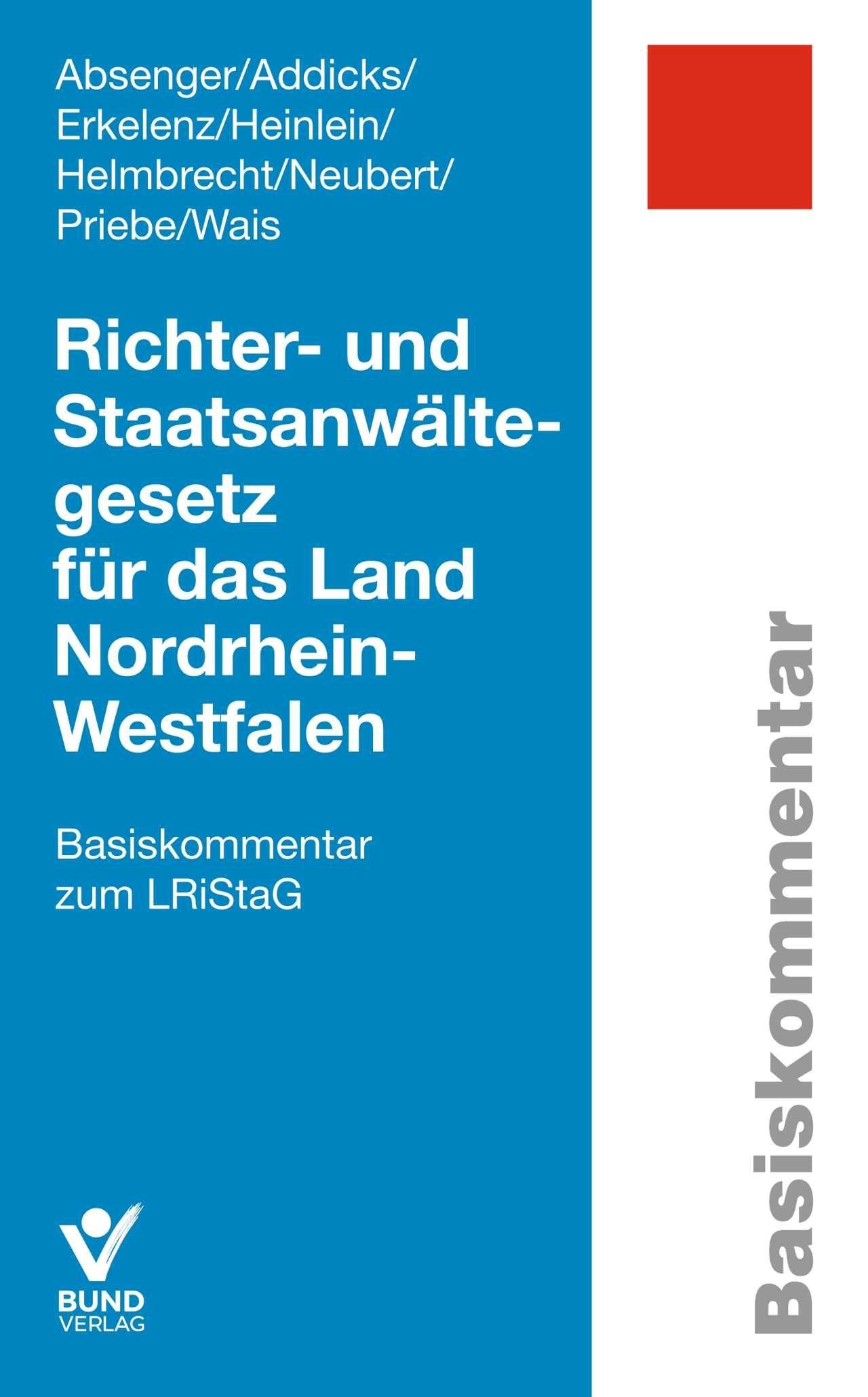 Richter- und Staatsanwältegesetz für das Land Nordrhein-Westfalen | Absenger / Addicks / Erkelenz / Heinlein / Helmbrecht / Neubert / Priebe / Wais, 2019 | Buch (Cover)
