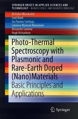 Abbildung von Rafiei Miandashti / Baral | Photo-Thermal Spectroscopy with Plasmonic and Rare-Earth Doped (Nano)Materials | 1. Auflage | 2019 | beck-shop.de