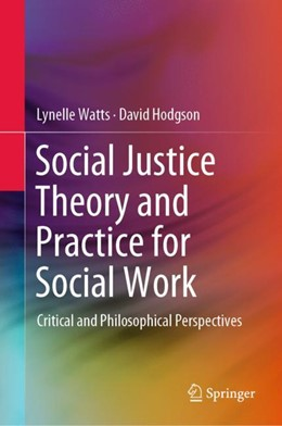 Abbildung von Watts / Hodgson | Social Justice Theory and Practice for Social Work | 1. Auflage | 2019 | beck-shop.de
