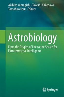 Abbildung von Yamagishi / Kakegawa / Usui | Astrobiology | 1st ed. 2019 | 2019 | From the Origins of Life to th...