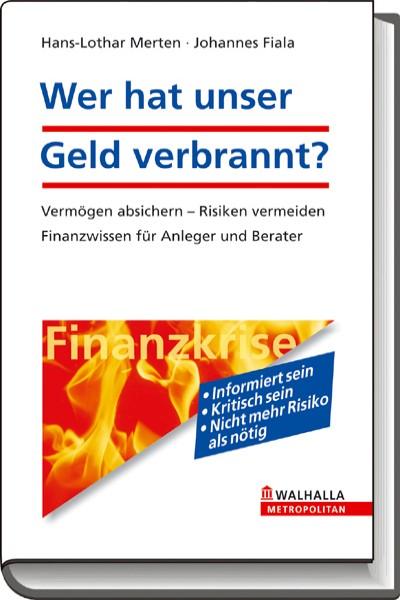 Wer hat unser Geld verbrannt?   Merten / Fiala   Buch (Cover)